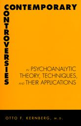 Contemporary Controversies in Psychoanalytic Theory, Techniques, and Their Applications
