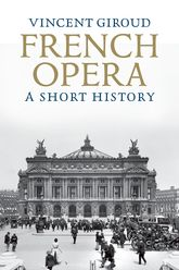 French OperaA Short History