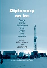 Diplomacy on IceEnergy and the Environment in the Arctic and Antarctic