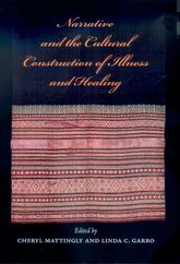 Narrative and the Cultural Construction of Illness and Healing
