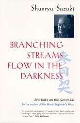 Branching Streams Flow in the DarknessZen Talks on the Sandokai