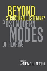 Beyond Structural Listening?Postmodern Modes of Hearing