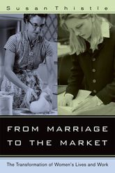 From Marriage to the Market: The Transformation of Women's Lives and Work