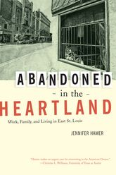 Abandoned in the Heartland: Work, Family, and Living in East St. Louis
