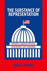 The Substance of RepresentationCongress, American Political Development, and Lawmaking
