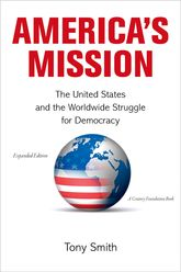 America's MissionThe United States and the Worldwide Struggle for Democracy