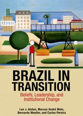 Brazil in TransitionBeliefs, Leadership, and Institutional Change
