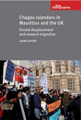 Chagos Islanders in Mauritius and the UKForced Displacement and Onward Migration