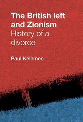The British left and ZionismHistory of a divorce