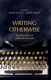Writing otherwiseExperiments in cultural criticism
