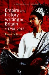 Empire and History Writing in Britain c. 1750–2012