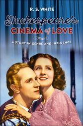 Shakespeare's Cinema of LoveA Study in Genre and Influence