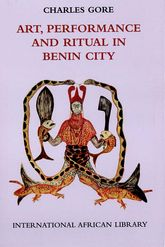 Art, Performance and Ritual in Benin City