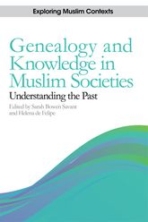 Genealogy and Knowledge in Muslim SocietiesUnderstanding the Past