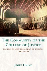 The Community of the College of JusticeEdinburgh and the Court of Session, 1687 –1808
