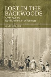 Lost in the BackwoodsScots and the North American Wilderness