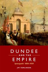 Dundee and the Empire'Juteopolis' 1850-1939