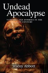 Undead ApocalypseVampires and Zombies in the 21st Century
