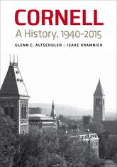 Cornell: A History, 1940-2015