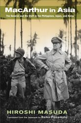 MacArthur in AsiaThe General and His Staff in the Philippines, Japan, and Korea