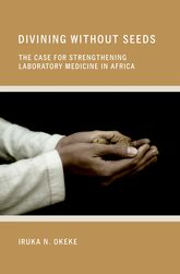 Divining without Seeds: The Case for Strengthening Laboratory Medicine in Africa