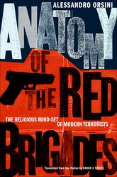 Anatomy of the Red BrigadesThe Religious Mind-set of Modern Terrorists