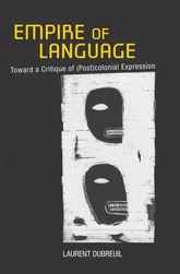Empire of LanguageToward a Critique of (Post) colonial Expression