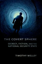 The Covert SphereSecrecy, Fiction, and the National Security State