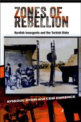 Zones of RebellionKurdish Insurgents and the Turkish State