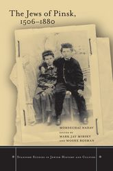 The Jews of Pinsk, 1506 to 1880
