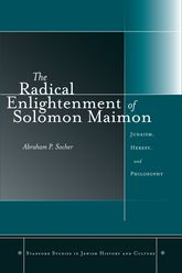 The Radical Enlightenment of Solomon MaimonJudaism, Heresy, and Philosophy