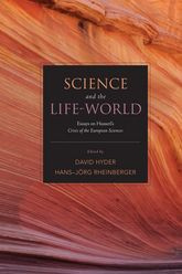 Science and the Life-WorldEssays on Husserl's Crisis of European Sciences