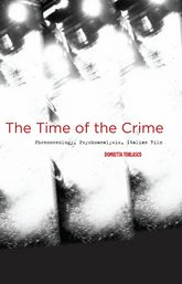 The Time of the CrimePhenomenology, Psychoanalysis, Italian Film