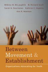 Between Movement and EstablishmentOrganizations Advocating for Youth