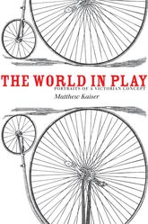 The World in PlayPortraits of a Victorian Concept