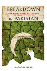 Breakdown in PakistanHow Aid Is Eroding Institutions for Collective Action