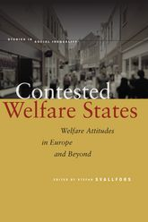 Contested Welfare StatesWelfare Attitudes in Europe and Beyond