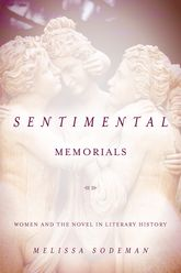 Sentimental MemorialsWomen and the Novel in Literary History