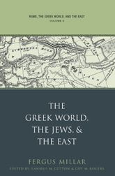 Rome, the Greek World, and the EastVolume 3: The Greek World, the Jews, and the East