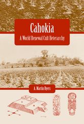 CahokiaA World Renewal Cult Heterarchy