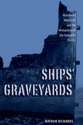 Ships' GraveyardsAbandoned Watercraft and the Archaeological Site Formation Process