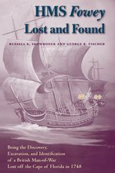 HMS Fowey Lost and FoundBeing the Discovery, Excavation, and Identification of a British Man-of-War Lost off the Cape of Florida in 1748