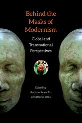 Behind the Masks of ModernismGlobal and Transnational Perspectives