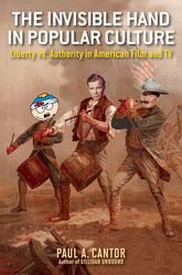 The Invisible Hand in Popular CultureLiberty vs. Authority in American Film and TV