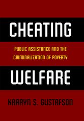 Cheating WelfarePublic Assistance and the Criminalization of Poverty