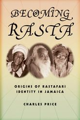 Becoming RastaOrigins of Rastafari Identity in Jamaica