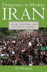 Democracy in Modern IranIslam, Culture, and Political Change