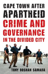 Cape Town after ApartheidCrime and Governance in the Divided City