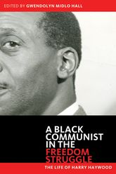 A Black Communist in the Freedom StruggleThe Life of Harry Haywood