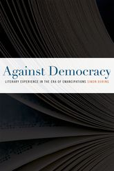 Against DemocracyLiterary Experience in the Era of Emancipations